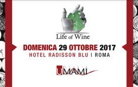 Life of Wine: la VI edizione il 29 ottobre 2017 all'Hotel Radisson Blu a Roma