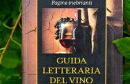 Guida letteraria del vino: una raccolta di poesie, scritti e racconti sul nettare di Bacco
